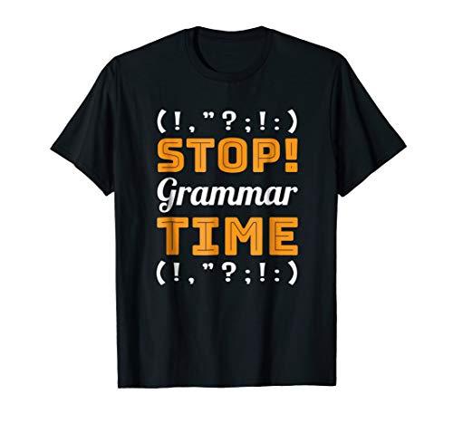 Stop Grammar Time Funny Grammar Police Shirt Grammarian