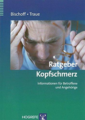 Ratgeber Kopfschmerz  Informationen Für Betroffene Und Angehörige  Ratgeber Zur Reihe »Fortschritte Der Psychotherapie«