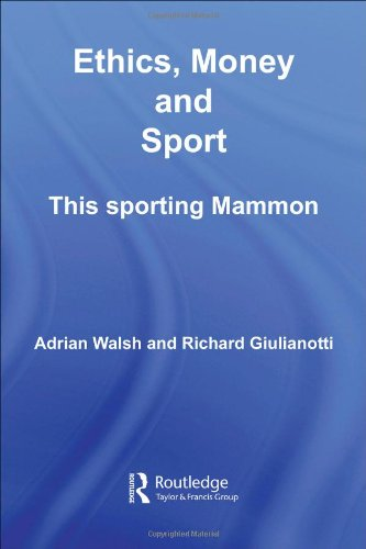 Ethics, Money and Sport: This Sporting Mammon (Ethics and Sport)