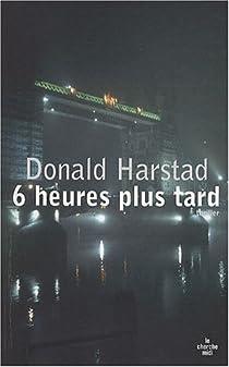 6 heures plus tard par Harstad