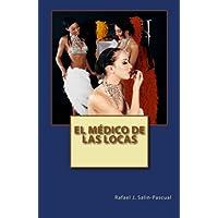 El Medico de las Locas (Spanish Edition)
