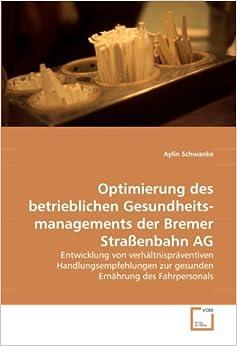 Optimierung des betrieblichen Gesundheitsmanagements der Bremer Straßenbahn AG: Entwicklung von verhältnispräventiven Handlungsempfehlungen zur gesunden Ernährung des Fahrpersonals