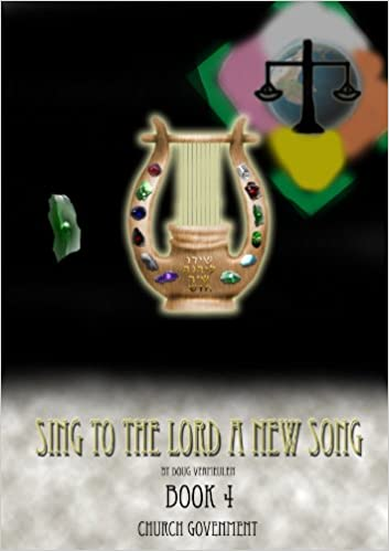Read online SING TO THE LORD A NEW SONG   Book 4 (CHURCH GOVERNMENT 1) PDF