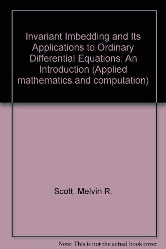 Invariant imbedding and its applications to ordinary differential equations: An introduction (Applied mathematics and co