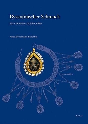 Byzantinischer Schmuck des 9. bis fr|hen 13. Jahrhunderts: Untersuchungen zum metallenen dekorativen Körperschmuck der m