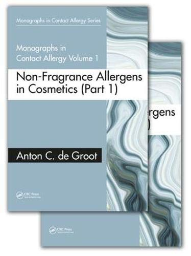 Monographs in Contact Allergy, Volume 1: Non-Fragrance Allergens in Cosmetics (Part 1 and Part 2) (Emollient Therapies)