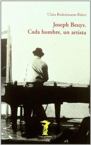 Descargar Libro Joseph Beuys : Cada Hombre, Un Artista Clara Bodenmann Ritter