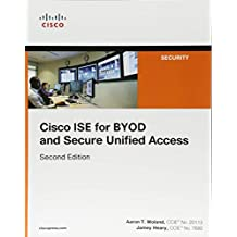 Cisco ISE for BYOD and Secure Unified Access (2nd Edition)