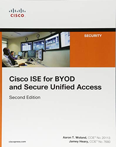 (Cisco ISE for BYOD and Secure Unified Access (2nd Edition) (Networking Technology: Security))
