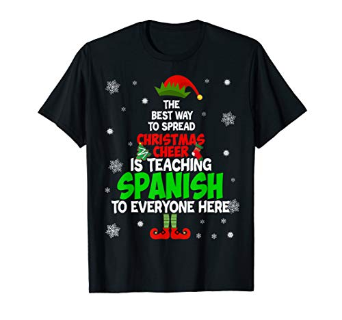 The Best Way to Spread Christmas Cheer is Teaching Spanish T-Shirt (Christmas In Merry Spanish Gif)