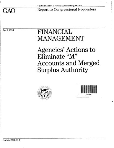 Financial Management: Agencies' Actions to Eliminate 'M' Accounts and Merged Surplus Authority