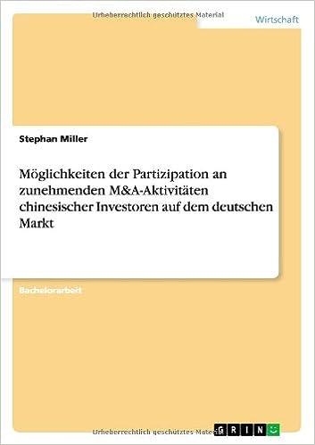 Moglichkeiten Der Partizipation an Zunehmenden MandA-Aktivitaten Chinesischer Investoren Auf Dem Deutschen Markt