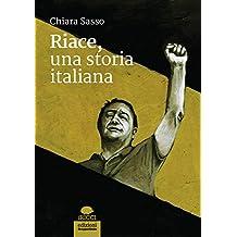 Riace, una storia italiana (Italian Edition)