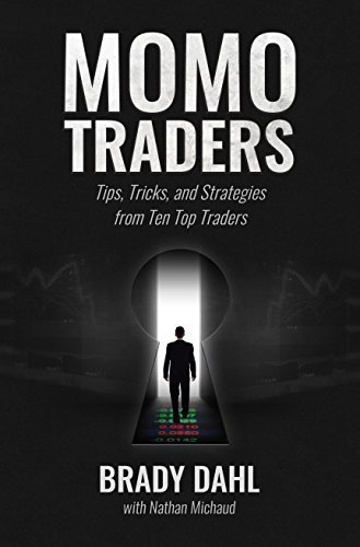 Momo Traders: Tips, Tricks, and Strategies from Ten Top Traders by Brady Dahl (2015-05-03)