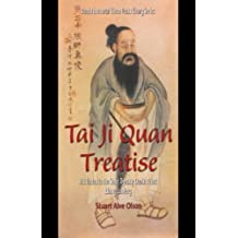 Tai Ji Quan Treatise: Attributed to the Song Dynasty Daoist Priest Zhang Sanfeng (Daoist Immortal Three Peaks Zhang Series) by Stuart Alve Olson (2011-01-01)