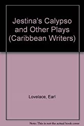 Jestina's Calypso and Other Plays (Caribbean Writers)