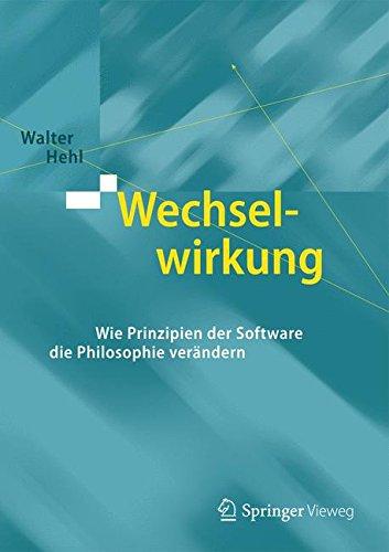 Wechselwirkung: Wie Prinzipien der Software die Philosophie verändern