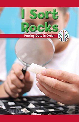 I Sort Rocks: Putting Data in Order (Computer Science for the Real World)