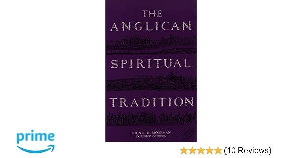 The anglican spiritual tradition john richard humpidge moorman the anglican spiritual tradition john richard humpidge moorman 9780872431393 amazon books fandeluxe Gallery