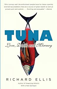 Tuna: Love, Death, And Mercury Tuna from Random House Inc