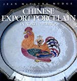 Chinese Export Porcelain in North America, Jean McClllure Mudge, 1878351656