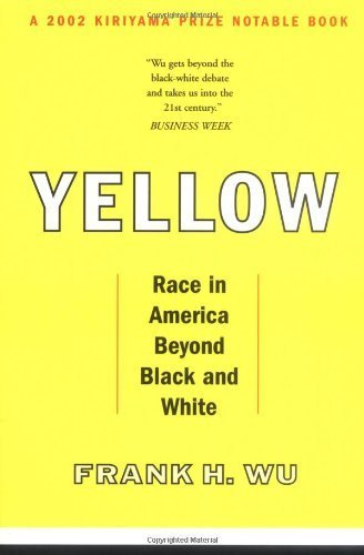 Yellow: Race in America Beyond Black and White by Wu, Frank(March 27, 2003) Paperback (Race Yellow)