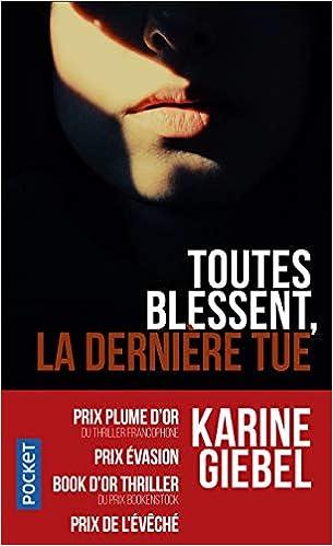 Amazon Fr Toutes Blessent La Derniere Tue Karine Giebel