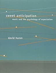 Sweet Anticipation - Music and the Psychology of Expectation