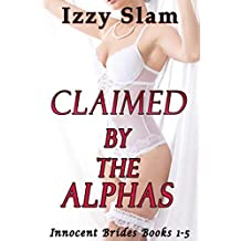 Claimed by the Alphas: Innocent Brides Books 1-5