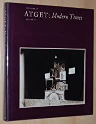 Work of Atget: Modern Times (Spring Mills series on the art of photography)