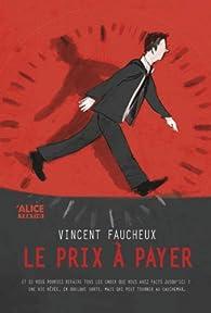 Le prix à payer par Vincent Faucheux