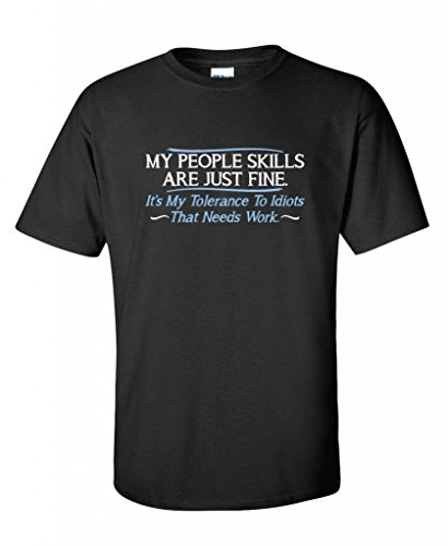My People Skills Are Fine It's My Idiots Sarcastic Mens Graphic Funny T Shirt