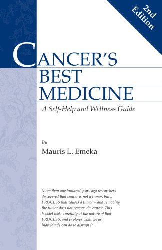 Cancer's Best Medicine -- A Self-Help and Wellness Guide, second edition
