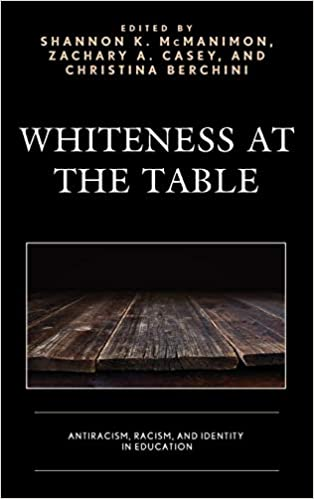 book cover: Whiteness at the table : antiracism, racism, and identity in education