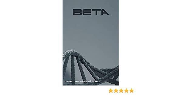 Amazon.com: BETA (Spanish Edition) eBook: Daniel Beltrán ...