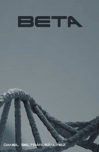 Amazon.com: BETA (Spanish Edition) eBook: Daniel Beltrán ...