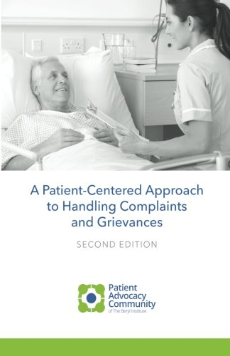 A Patient-Centered Guide to Handling Complaints and Grievances: Navigating Patient Advocacy