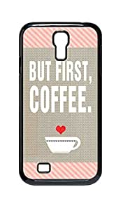 NADIA DAOJIE CASE But First Coffee Snap-on Hard Back Case Cover Shell for Samsung GALAXY S4 I9500