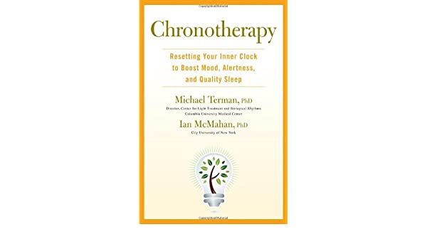 Chronotherapy: Resetting Your Inner Clock to Boost Mood, Alertness, and Quality Sleep: Amazon.es: Michael Terman, Ian McMahan: Libros en idiomas extranjeros