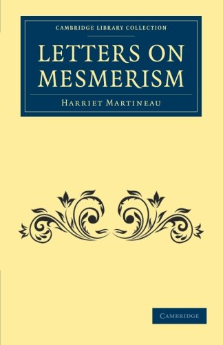 Letters on Mesmerism (Cambridge Library Collection - Spiritualism and Esoteric Knowledge)