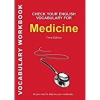Check Your English Vocabulary for Medicine: All You Need to Improve Your Vocabulary (Check Your English Vocabulary Series)