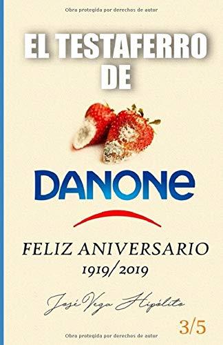 EL TESTAFERRO DE DANONE FELIZ ANIVERSARIO 1919 2019 (VEGA)  [VEGA HIPOLITO, JOSE] (Tapa Blanda)