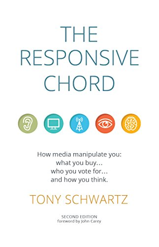 The Responsive Chord: How Media Manipulates You, What You Buy, Who You Vote For, and How You Think.