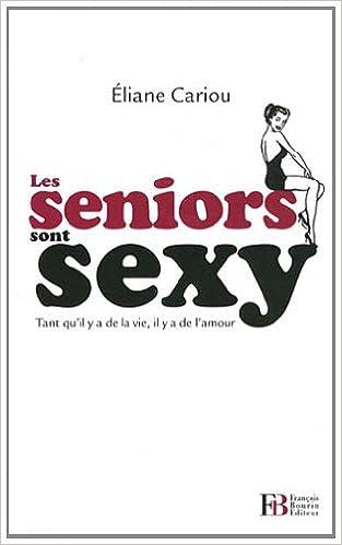 Eliane Cariou - Les seniors sont sexy : Tant qu'il y a de la vie, il y a de l'amour sur Bookys