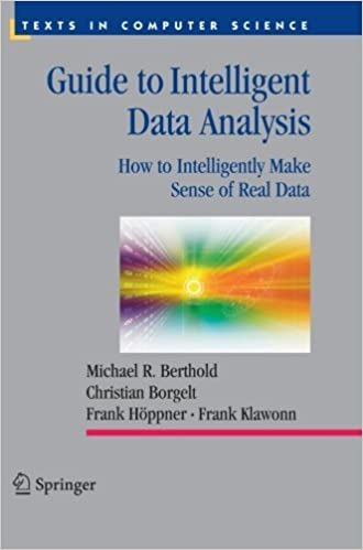 Guide to Intelligent Data Analysis: How to Intelligently Make Sense of Real Data (Texts in Computer Science) by Michael R. Berthold (2012-09-13)