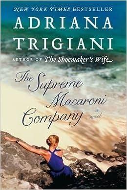 Adriana Trigiani The Supreme Macaroni Company- Common