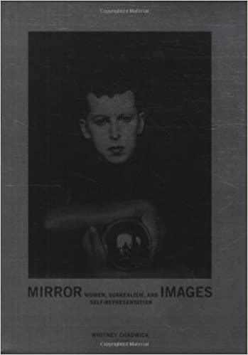 Mirror Images Women Surrealism And Self Representation Whitney