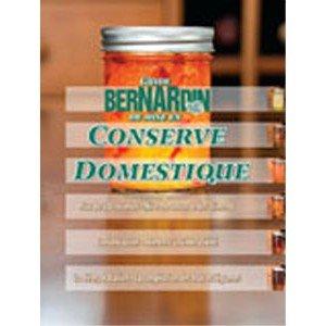 Bernardin Guide Bernardin de Mise en Conserve Domestique