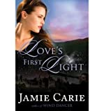 Front cover for the book Love's First Light by Jamie Carie