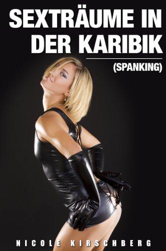 Sexträume in der Karibik (Spanking) (German Edition)